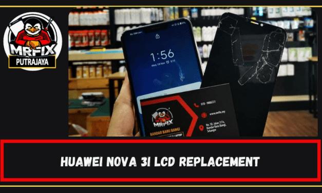 Huawei Nova 3i Lcd Replacement : Mrfix Putrajaya