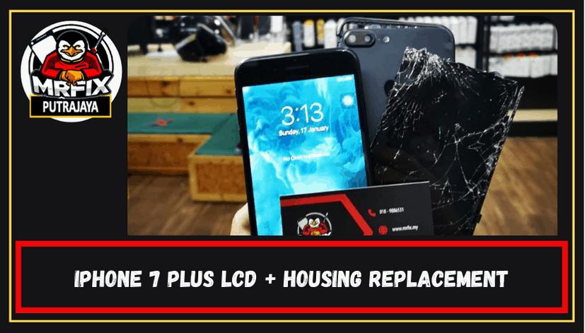 MrFix Putrajaya: Iphone 7+ Lcd and Housing replacement.