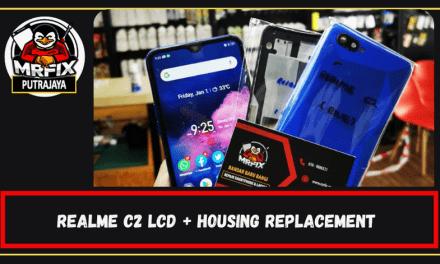Realme C2 Lcd +Housing Replacement: MrFix Putrajaya