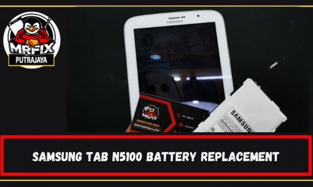Samsung tab N5100 Battery Replacement: Mrfix Putrajaya.
