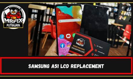 Lcd Replacement for Samsung A51: Mrfix Putrajaya.