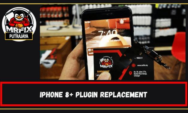 Plugin Replacement for Iphone 8 Plus: Mrfix Putrajaya.
